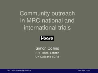 Community outreach  in MRC national and international trials