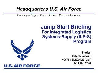 Jump Start Briefing  For Integrated Logistics Systems-Supply ILS-S Program