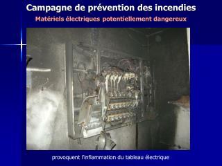 Campagne de prévention des incendies Matériels électriques potentiellement dangereux
