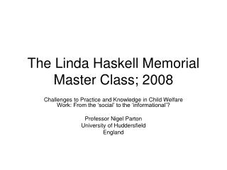 The Linda Haskell Memorial Master Class; 2008