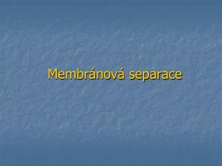Membránová separace