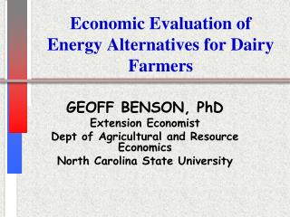 Economic Evaluation of Energy Alternatives for Dairy Farmers
