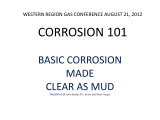 WESTERN REGION GAS CONFERENCE AUGUST 21, 2012  CORROSION 101