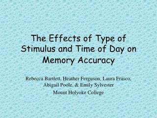 The Effects of Type of Stimulus and Time of Day on Memory Accuracy