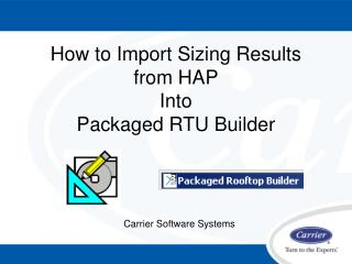 How to Import Sizing Results from HAP Into Packaged RTU Builder