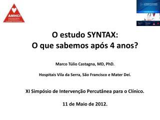 SYNTAX: Sub grupo de Pacientes com lesão no Tronco de Coronária Esquerda (TCE)