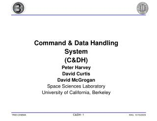 Command & Data Handling System (C&DH) Peter Harvey David Curtis David McGrogan