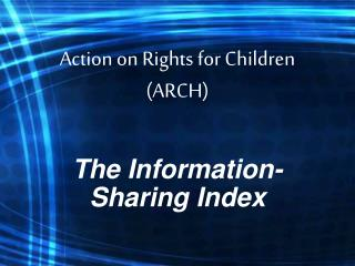 Action on Rights for Children (ARCH)