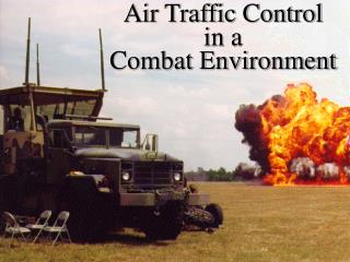 Air Traffic Control  in a Combat Environment