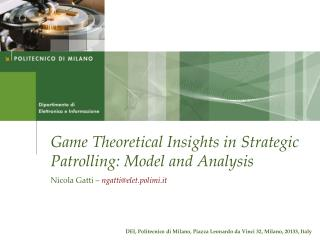 Game Theoretical Insights in Strategic Patrolling: Model and Analysis