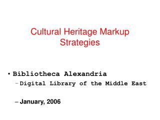 Cultural Heritage Markup Strategies