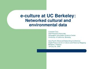 e-culture at UC Berkeley:  Networked cultural and environmental data