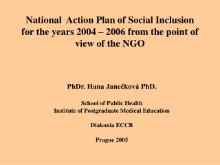 PhDr. Hana Janečková  PhD. School of Public Health  Institute of Postgraduate Medical Educatio n