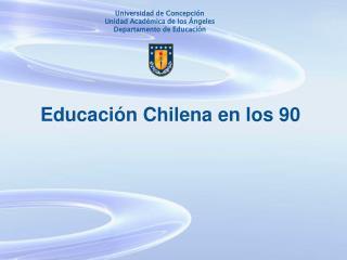 Educaci�n Chilena en los 90