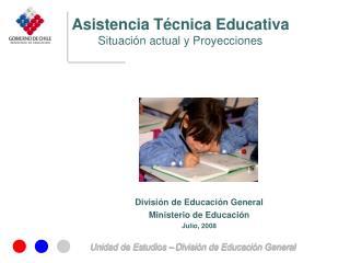 División de Educación General  Ministerio de Educación Julio, 2008