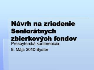 N�vrh na zriadenie Senior�tnych zbierkov�ch fondov