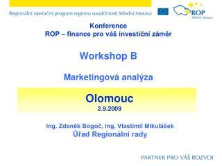 Konference ROP – finance pro váš investiční záměr Workshop B Marketingová analýza