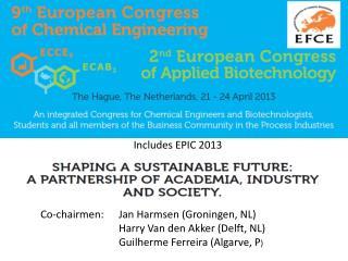 Co- chairmen :   Jan Harmsen (Groningen, NL) Harry Van den Akker (Delft, NL)