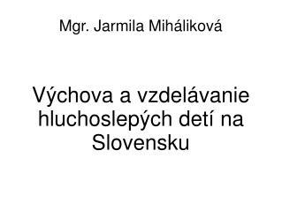Mgr. Jarmila Miháliková