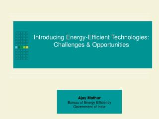 Introducing Energy-Efficient Technologies: Challenges & Opportunities