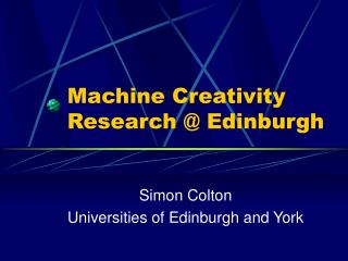 Machine Creativity Research @ Edinburgh