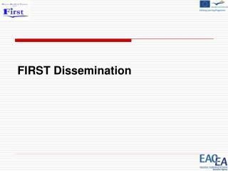 FIRST Dissemination