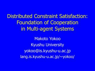 Distributed Constraint Satisfaction: Foundation of Cooperation  in Multi-agent Systems