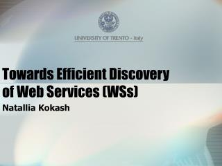 Towards Efficient Discovery  of Web Services (WSs)