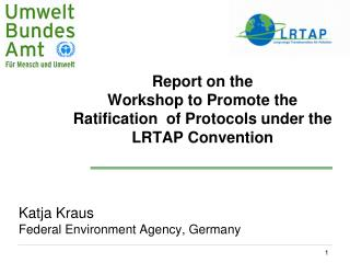 Report on the  Workshop to Promote the Ratification  of Protocols under the LRTAP Convention