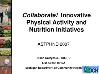 Collaborate!   Innovative Physical Activity and Nutrition Initiatives