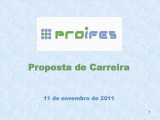 Proposta de Carreira 11 de novembro de 2011