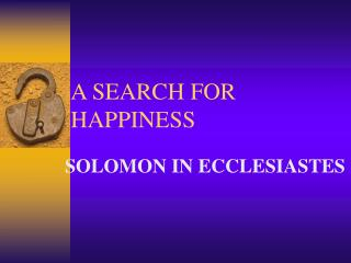 A SEARCH FOR HAPPINESS
