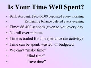 Is Your Time Well Spent?