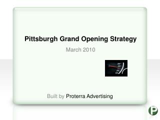Pittsburgh Grand Opening Strategy March 2010