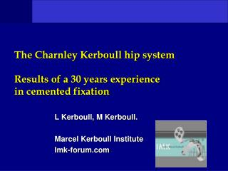 The Charnley Kerboull hip system Results of a 30 years experience in cemented fixation