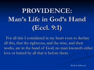 PROVIDENCE: Man's Life in God's Hand (Eccl. 9:1)