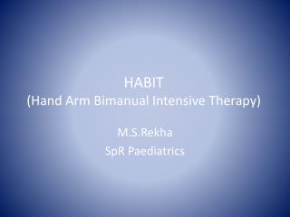 HABIT  Hand Arm Bimanual Intensive Therapy