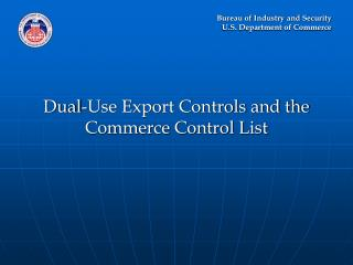 Dual-Use Export Controls and the Commerce Control List