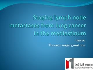 Staging lymph node metastases from lung cancer in the mediastinum