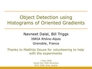 Object Detection using  Histograms of Oriented Gradients
