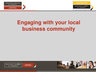Engaging with your local business community