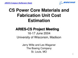 CS Power Core Materials and  Fabrication Unit Cost Estimation