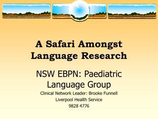 A Safari Amongst Language Research