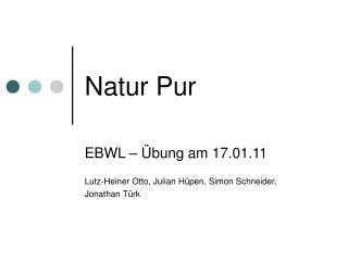 Natur Pur