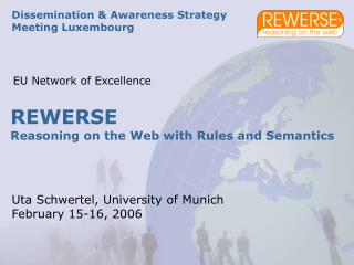 REWERSE Reasoning on the Web with Rules and Semantics