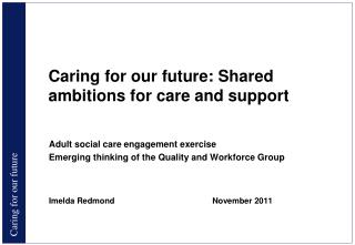 Caring for our future: Shared ambitions for care and support