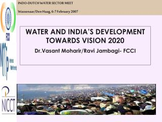 WATER AND INDIA S DEVELOPMENT TOWARDS VISION 2020 Dr.Vasant Moharir