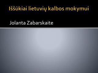Iššūkiai lietuvių kalbos mokymui