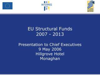 EU Structural Funds  2007 - 2013