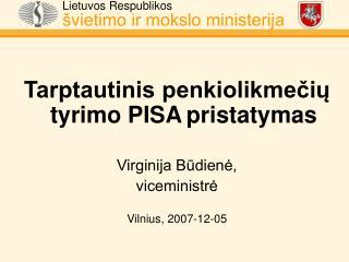 Tarptautinis penkiolikmečių tyrimo PISA pristatymas Virginija Būdienė, viceministrė